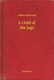 A Child of the Jago E-KÖNYV