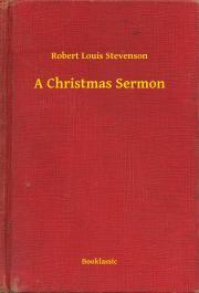 Stevenson Robert Louis - A Christmas Sermon E-KÖNYV