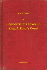 Twain Mark - A Connecticut Yankee in King Arthur's Court E-KÖNYV