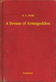 Wells H. G. - A Dream of Armageddon E-KÖNYV
