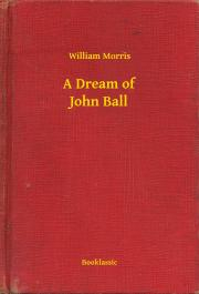 A Dream of John Ball E-KÖNYV