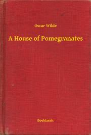 Wilde Oscar - A House of Pomegranates E-KÖNYV