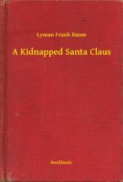 A Kidnapped Santa Claus E-KÖNYV