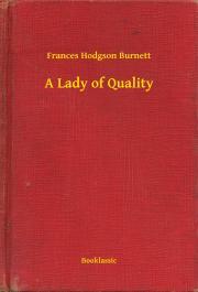 Burnett Frances - A Lady of Quality E-KÖNYV