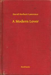 Lawrence David Herbert - A Modern Lover E-KÖNYV