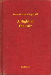 Fitzgerald Francis Scott - A Night at the Fair E-KÖNYV