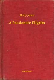 James Henry - A Passionate Pilgrim E-KÖNYV