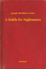 Sheridan Le Fanu Joseph - A Stable for Nightmares E-KÖNYV