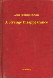 Green Anna Katharine - A Strange Disappearance E-KÖNYV