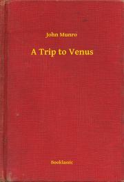 Munro John - A Trip to Venus E-KÖNYV