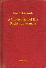 Wollstonecraft Mary - A Vindication of the Rights of Woman E-KÖNYV