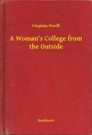 Woolf Virginia - A Woman's College from the Outside E-KÖNYV