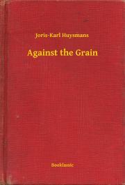 Huysmans Joris-Karl - Against the Grain E-KÖNYV