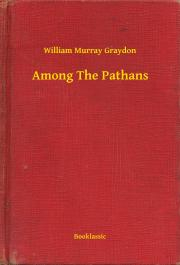 Graydon William Murray - Among The Pathans E-KÖNYV