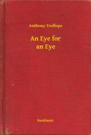 Trollope Anthony - An Eye for an Eye E-KÖNYV