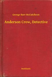 McCutcheon George Barr - Anderson Crow, Detective E-KÖNYV