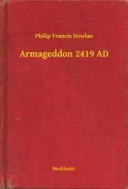 Nowlan Philip Francis - Armageddon 2419 AD E-KÖNYV