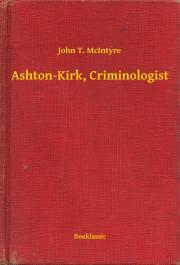 McIntyre John T. - Ashton-Kirk, Criminologist E-KÖNYV