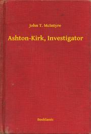 McIntyre John T. - Ashton-Kirk, Investigator E-KÖNYV