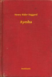 Haggard Henry Rider - Ayesha E-KÖNYV
