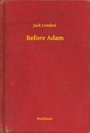 London Jack - Before Adam E-KÖNYV