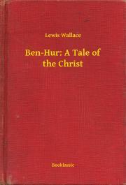 Wallace Lewis - Ben-Hur: A Tale of the Christ E-KÖNYV