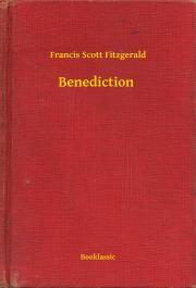 Fitzgerald Francis Scott - Benediction E-KÖNYV