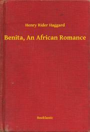 Haggard Henry Rider - Benita, An African Romance E-KÖNYV