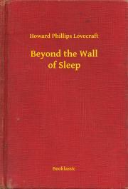 Lovecraft Howard Phillips - Beyond the Wall of Sleep E-KÖNYV