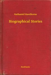 Hawthorne Nathaniel - Biographical Stories E-KÖNYV