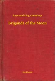 Cummings Raymond King - Brigands of the Moon E-KÖNYV