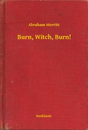Merritt Abraham - Burn, Witch, Burn! E-KÖNYV