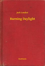 London Jack - Burning Daylight E-KÖNYV