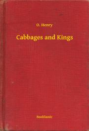 Henry O. - Cabbages and Kings E-KÖNYV