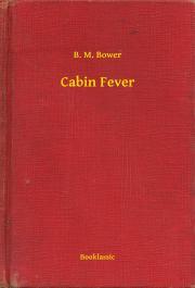 Bower B. M. - Cabin Fever E-KÖNYV