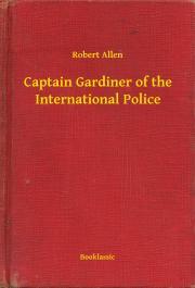 Captain Gardiner of the International Police E-KÖNYV