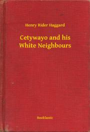 Cetywayo and his White Neighbours E-KÖNYV