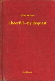 Ferber Edna - Cheerful—By Request E-KÖNYV