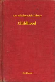 Tolstoy Lev Nikolayevich - Childhood E-KÖNYV