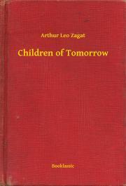 Zagat Arthur Leo - Children of Tomorrow E-KÖNYV