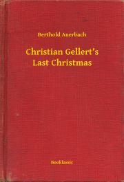 Auerbach Berthold - Christian Gellert's Last Christmas E-KÖNYV