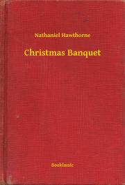 Hawthorne Nathaniel - Christmas Banquet E-KÖNYV