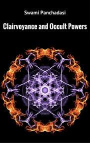 PANCHADASI SWAMI - Clairvoyance and Occult Powers E-KÖNYV