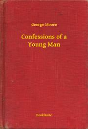 Confessions of a Young Man E-KÖNYV