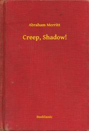 Merritt Abraham - Creep, Shadow! E-KÖNYV
