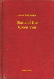 Dalrymple Leona - Diane of the Green Van E-KÖNYV