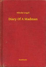 Gogol Nyikolaj Vasziljevics - Diary Of A Madman E-KÖNYV