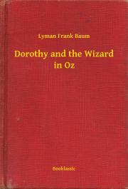 Baum Lyman Frank - Dorothy and the Wizard in Oz E-KÖNYV