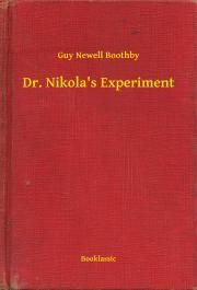 Boothby Guy Newell - Dr. Nikola's Experiment E-KÖNYV