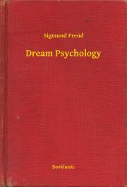 Freud Sigmund - Dream Psychology E-KÖNYV